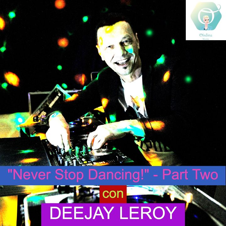 """""""Never Stop Dancing!"""" con il DeeJay Leroy - Part Two   🎧🇮🇹"""