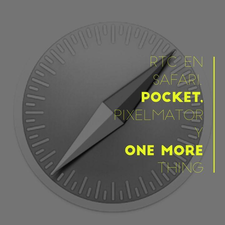 RTC en Safari, Pocket y una cosa más