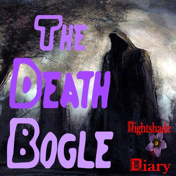 The Death Bogle | Harbinger of Disaster | Podcast