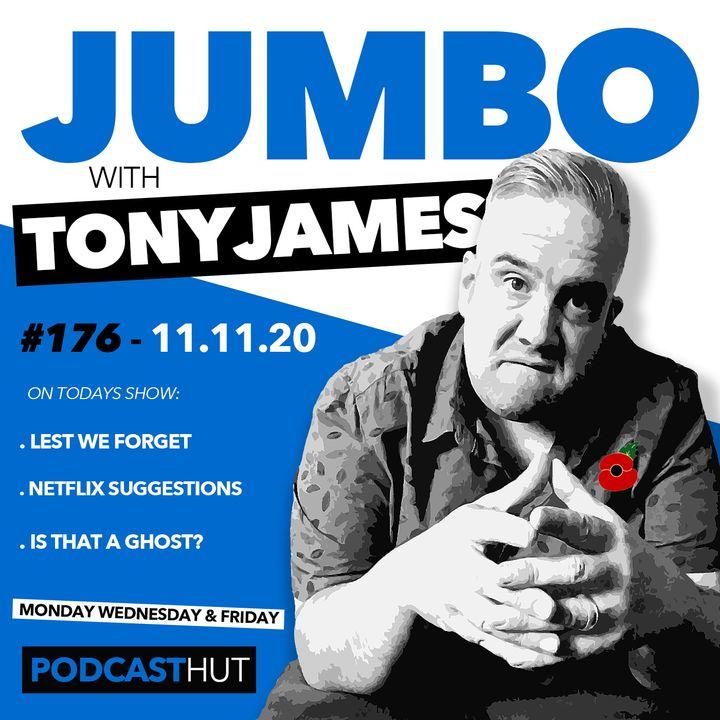 Jumbo Ep:176 - 11.11.20 - Lest We Forget!