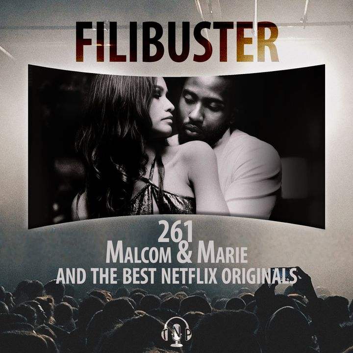 261 - 'Malcolm & Marie' and The Best Netflix Originals