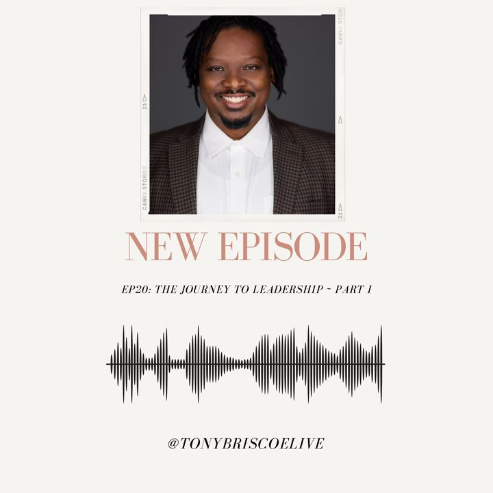 EP20: Journey in Leadership, Part I