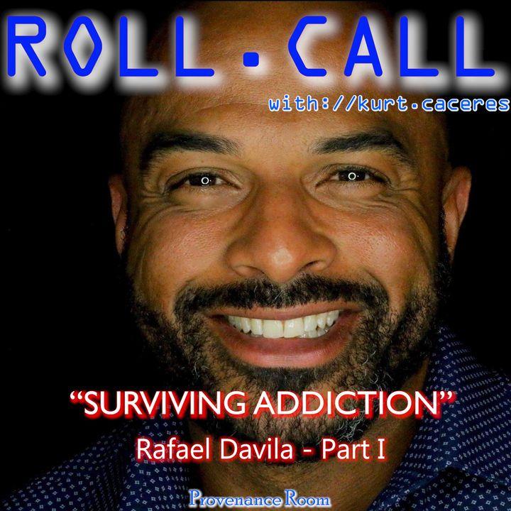 SURVIVING ADDICTION - with Rafael Davila - Part I