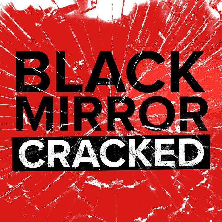Black Mirror Cracked
