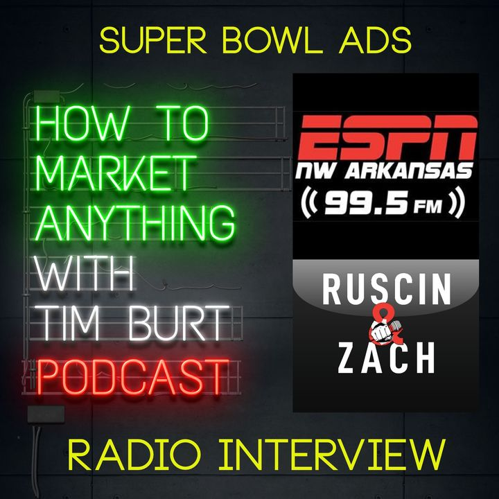 Ep. 15: What makes a good Super Bowl commercial? Tim Burt interviewed on ESPN 99.5 Fayetteville, Arkansas