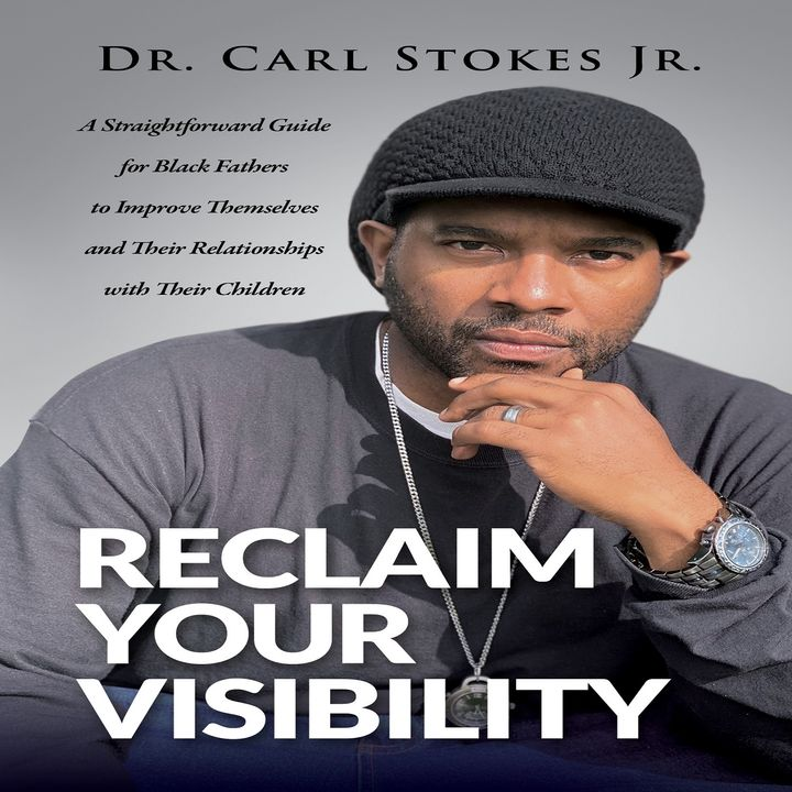 Reclaim Your Visibility by Dr. Carl Stokes Jr. ch1