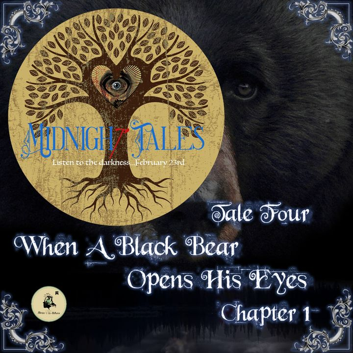 Midnight Tales - Four - When A Black Bear Opens His Eyes  - Chapter 1
