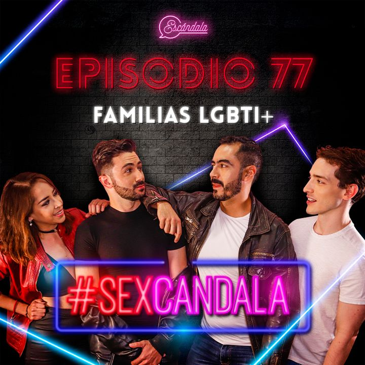 Ep 77Familias LGBTI+