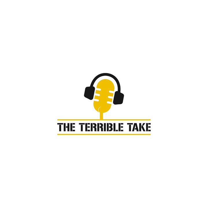 The Terrible Take - Episode 1
