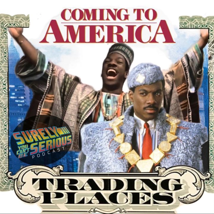 (Ep 2) Trading Places ('83) or Coming to America ('88): Which Eddie Murphy and John Landis movie is the Best?!