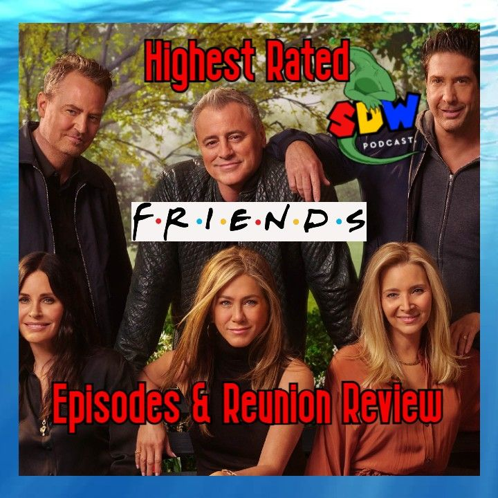 Highest Rated Friends Episodes & Reunion
