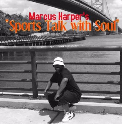 """Marcus Harper's """"Sports Talk with Soul"""""""