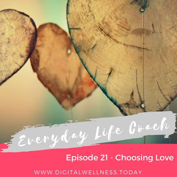 Episode 21 - Choosing Love