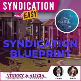 Syndication Blueprint – Your Investment Blueprint will Make You or Break you!