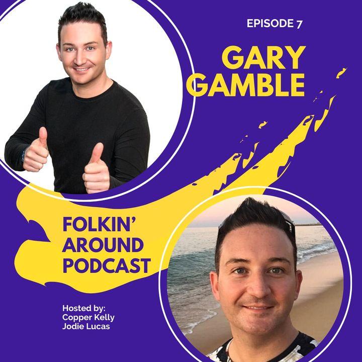 EP7 Gary Gamble