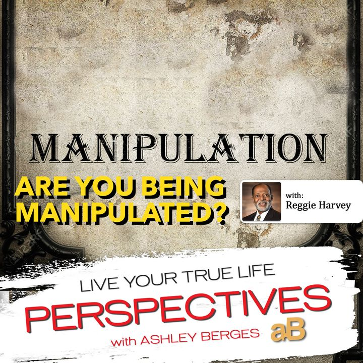 Are you being Manipulated? [Ep. 571]