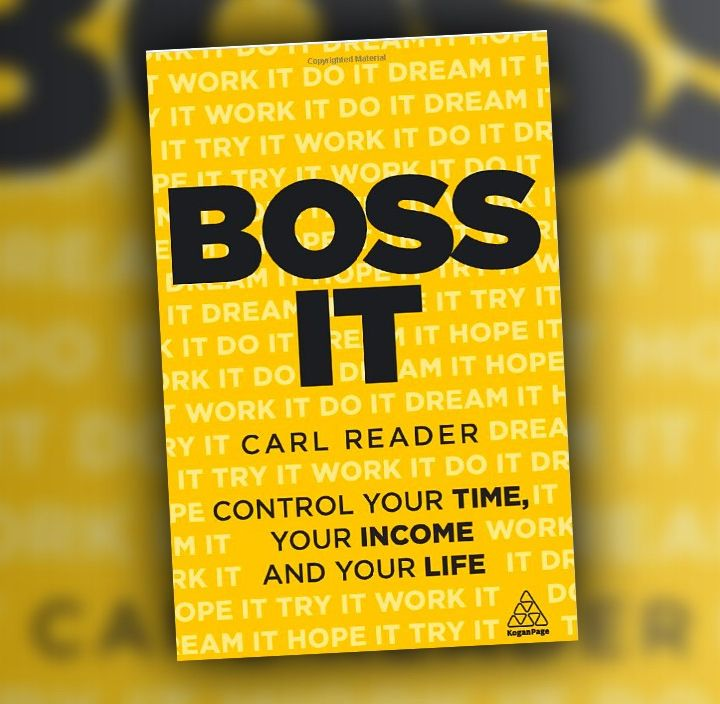 Boss It, Control Your Time, Your Income and Your Life, with Carl Reader