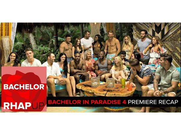 Bachelor in Paradise Season 4 Premiere Recap Podcast