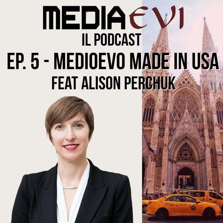 Ep. 5 - Medioevo made in U.S.A. feat. Alison Perchuk