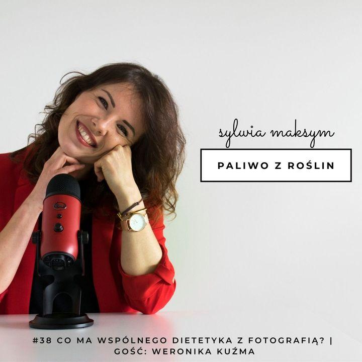 #38 co łączy dietetykę z fotografią? | gość: Weronika Kuźma - Wuka Studio