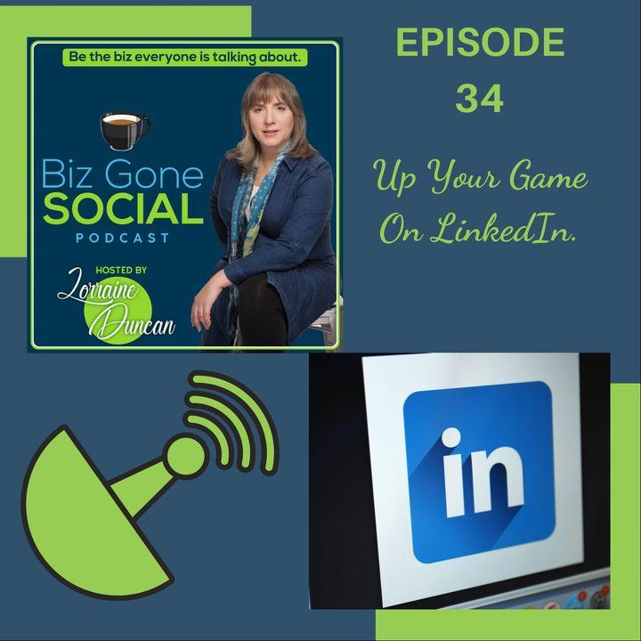 Episode 34-Up Your Game On Linkedin - 3_3_21
