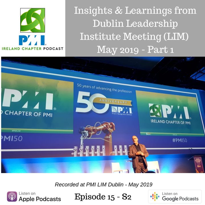 Ireland Chapter PMI Podcast | Episode 15 | Insights from Dublin LIM - May 2019 - Part 1