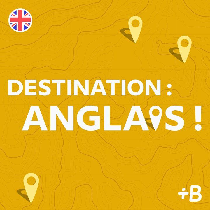 Destination : anglais !