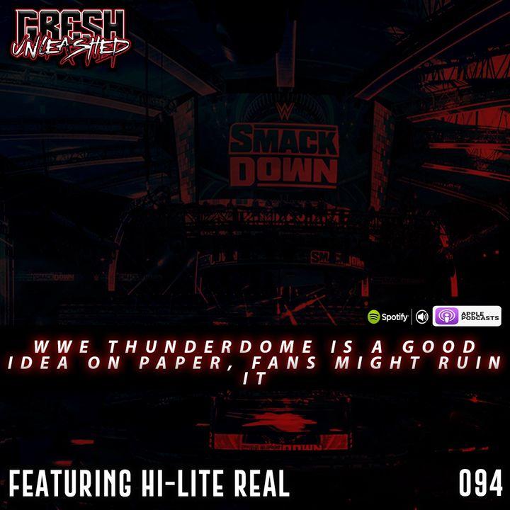 WWE ThunderDome  Is Something, SummerSlam Weekend, Brodie Lee Murks Cody & More | Featuring Hi-Lite Real | 094