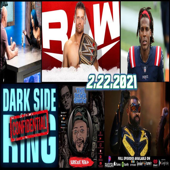No Drew? No Problem! Sasha's not so Bad, Cam Heckled | The RCWR Show 2-22-2021