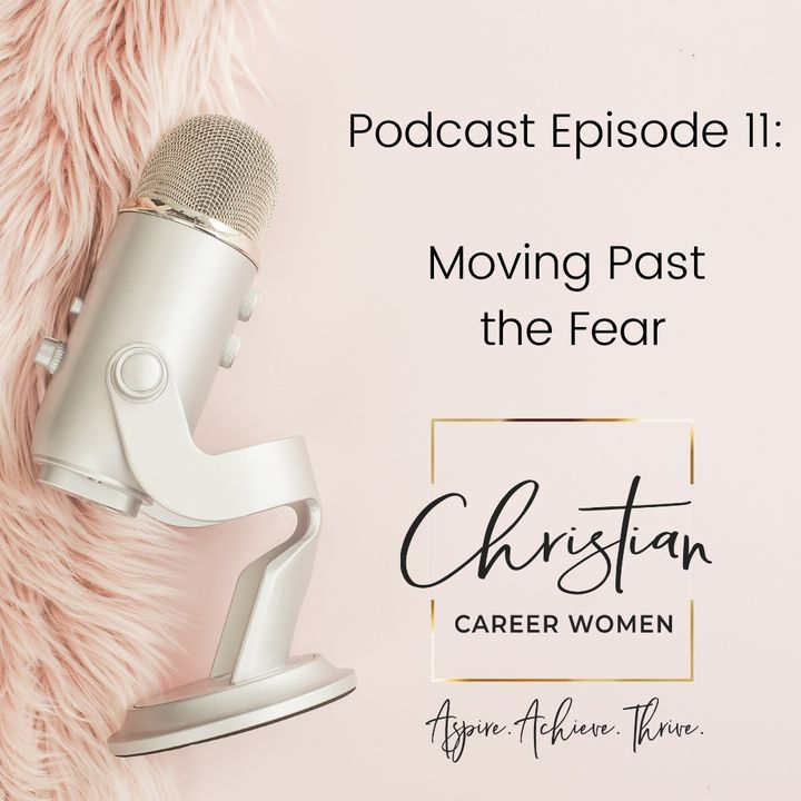 Episode 11: Moving Past the Fear