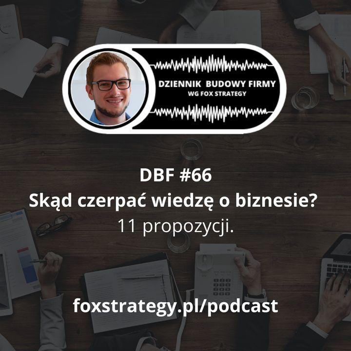 DBF #66: Skąd czerpać wiedzę o biznesie? 11 propozycji [BIZNES]