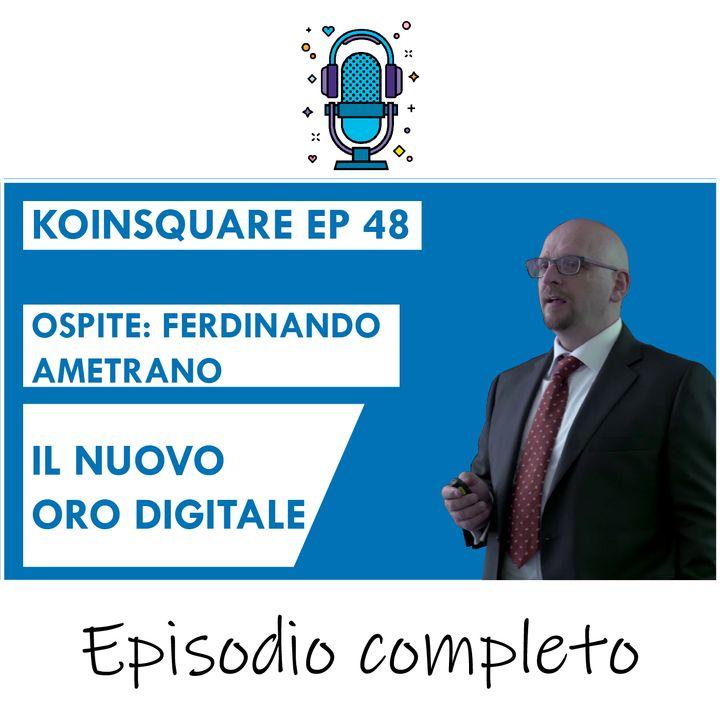 Bitcoin: il nuovo oro digitale FT. Ferdinando Ametrano - EP 48 SEASON 2021