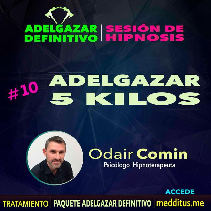 10 Hipnosis para Adelgazar 5 Kilos | Adelgazar Definitivo | Odair Comin