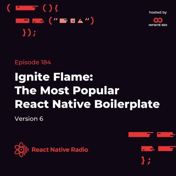 RNR 184 - Ignite Flame: The Most Popular React Native Boilerplate