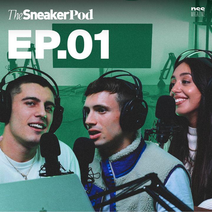 The SneakerPod Ep. 01 - La sneaker culture in Italia