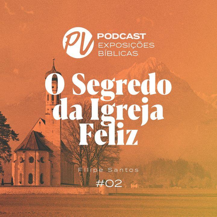 O Segredo da Igreja Feliz - 2 João - Filipe Santos - Parte 2