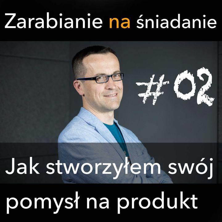 ZNS 02: Jak stworzyłem swój własny produkt