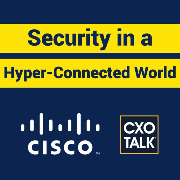 Security in a Hyper-Connected World with Edna Conway, Cisco