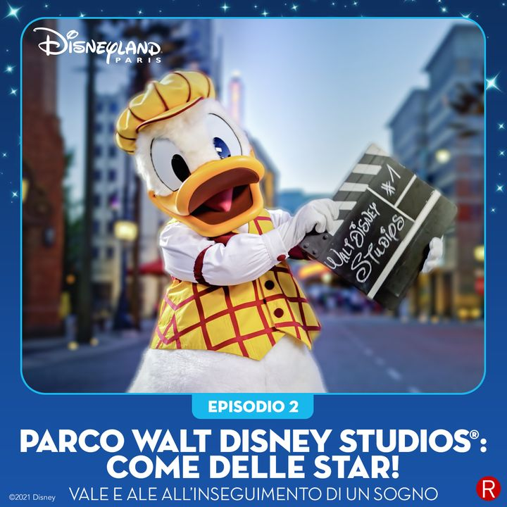 E02 - Parco Walt Disney Studios: come delle star!