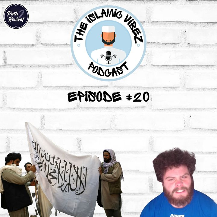 EP#20: Wot's hapnin Muslims? What are Muslim expectations of Taliban rule?   Plymouth 'Incel' shooting