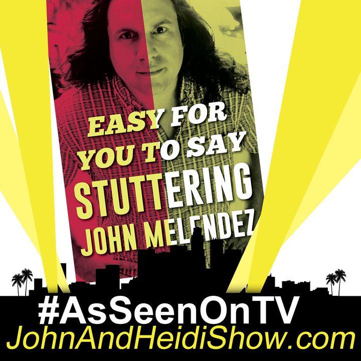 01-02-19-John And Heidi Show-StutteringJohnMelendez