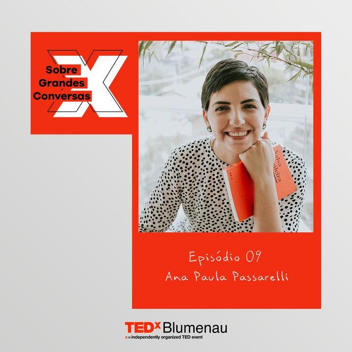 09 - Ana Paula Passarelli, sobre gênero, influência e criadores