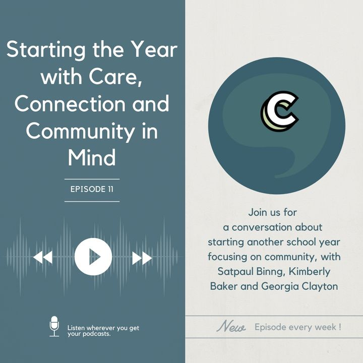 S2E1 - Starting the Year with Care, Connection and Community in Mind; with Satpaul Binng, Kimberly Baker, and Georgia Clayton