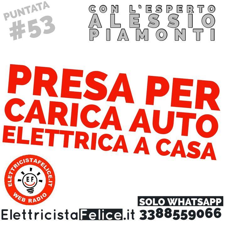 #53 Presa per carica auto elettrica a casa