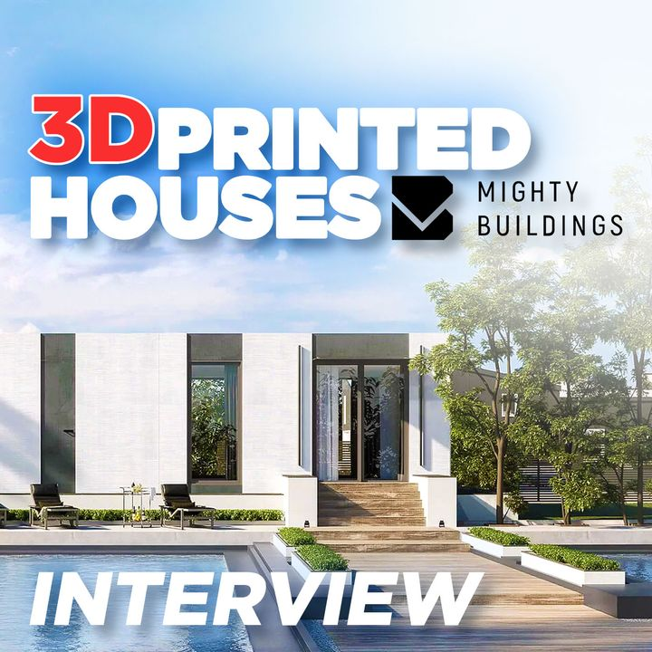 138. 3D Printed Houses 🏠   Mighty Buildings Interview
