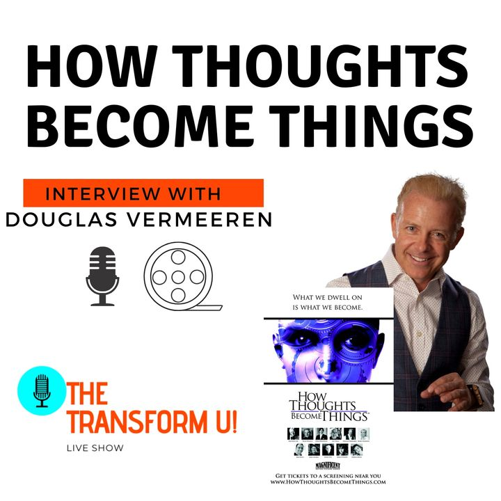 How Thoughts Become Thing - Interview with Film Producer Douglas Vermeeren