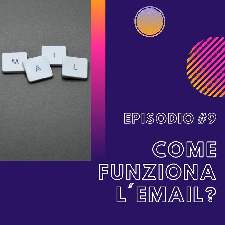#9 - Come funziona l'email?