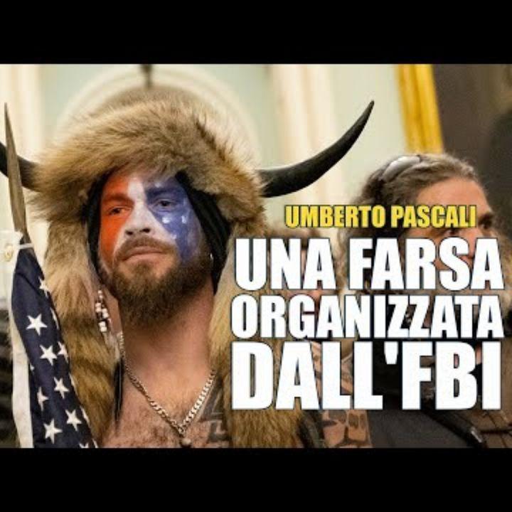 Umberto Pascali_ L'assalto al Congresso del 6 gennaio è stato organizzato dall'Fbi