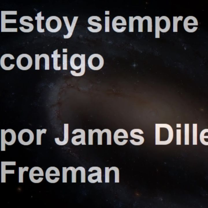 Lectura del poema Estoy Siempre Contigo, de James Dillet Freeman