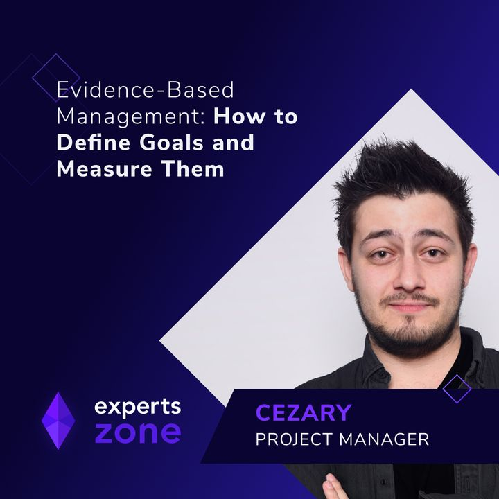 Evidence-Based Management: How to Define Goals and Measure Them - Experts Zone #5  frontendhouse.com
